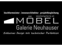 MÖBEL Galerie Neuhauser e.U. tischlermeister . innenarchitektur . planen mit Ideen