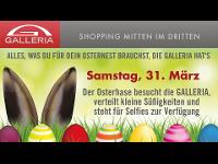 Der Osterhase besucht die Galleria!