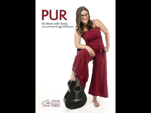 PUR das Musikkabarettprogramm von Guggi Hofbauer