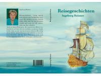 """Reisegeschichten"", Dr. Ingeborg Reisner"