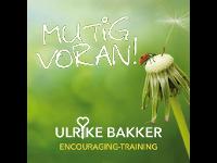 ULRIKE BAKKER . Encouraging-Trainerin, Coach und Counselor . Mutig voran!