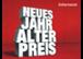 """""""NEUES Jahr - ALTER Preis"""""""