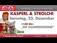 Kasperl & Strolchi in der Galleria!